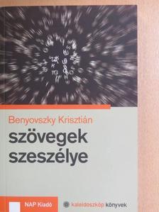 Benyovszky Krisztián - Szövegek szeszélye [antikvár]
