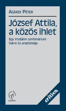 Agárdi Péter - József Attila, a közös ihlet [antikvár]