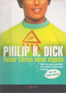 Philip K. Dick - Palmer Eldritch három stigmája [antikvár]
