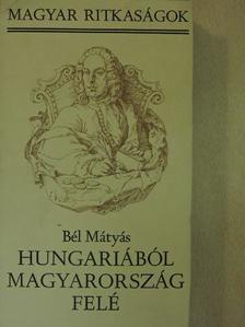 Bél Mátyás - Hungariából Magyarország felé [antikvár]