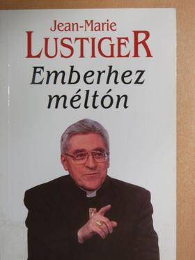 Jean-Marie Lustiger - Emberhez méltón [antikvár]