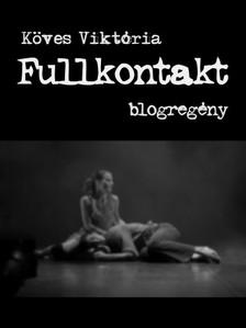 Köves Viktória - Fullkontakt [eKönyv: pdf, epub, mobi]