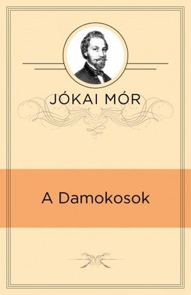 JÓKAI MÓR - A Damokosok