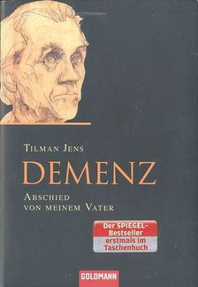 JENS, TILMAN - Demenz - Abschied von meinem Vater [antikvár]