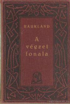 Haukland, Andreas - A végzet fonala [antikvár]