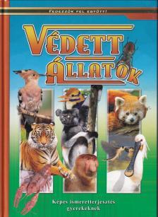 Védett állatok - Képes ismeretterjesztés gyerekeknek/Fedezzük fel együtt!