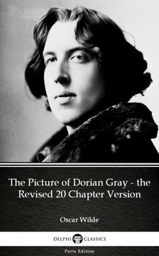 Oscar Wilde - The Picture of Dorian Gray - the Revised 20 Chapter Version by Oscar Wilde (Illustrated) [eKönyv: epub, mobi]