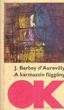 d'' Aurevilly, Jules Barbey - A karmazsin függöny [antikvár]