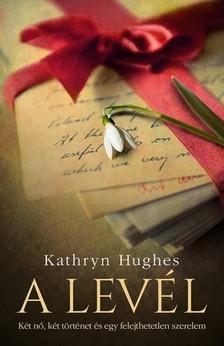 Kathryn Hughes - A levél [eKönyv: epub, mobi]