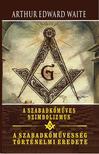 Arthur Edwar Waite - A szabadkőműves szimbolizmus - A szabadkőművesség történelmi eredete