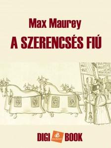 Maurey Max - A szerencsés fiú [eKönyv: epub, mobi]