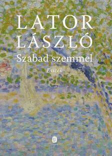 Lator László - Szabad szemmel [antikvár]