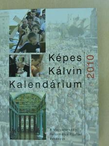 Cseri Kálmán - Képes Kálvin Kalendárium 2010 [antikvár]
