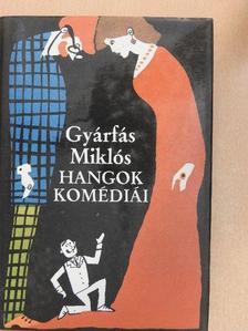 Gyárfás Miklós - Hangok komédiái [antikvár]