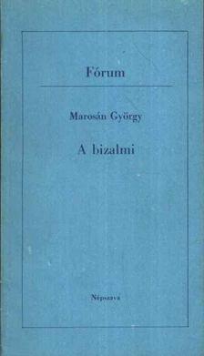 Marosán György - A bizalmi [antikvár]