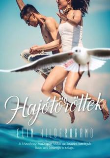 Elin Hilderbrand - HAJÓTÖRÖTTEK