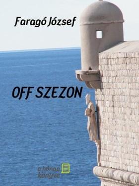 FARAGÓ JÓZSEF - Off szezon [eKönyv: pdf, epub, mobi]