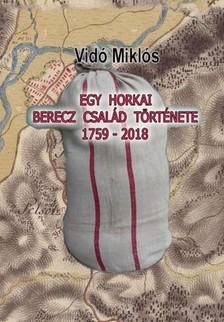 Miklós Vidó - Egy horkai Berecz család története 1759-2018 [eKönyv: epub, mobi]