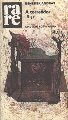 Benedek András - A torreádor [antikvár]