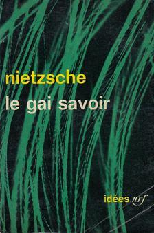 Friedrich Nietzsche - Le gai savoir [antikvár]