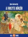 John Galsworthy - A Forsyte-börzén [eKönyv: epub, mobi]
