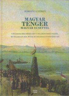 Somogyi György - Magyar tenger magyar ecsettel [antikvár]