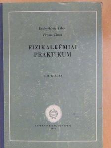 Erdey-Grúz Tibor - Fizikai-kémiai praktikum [antikvár]