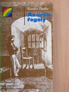 Kovács Endre - Az örök fogoly [antikvár]