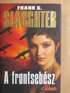 Frank G. Slaughter - A frontsebész [antikvár]