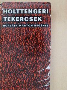 Horváth Márton - Holttengeri tekercsek [antikvár]