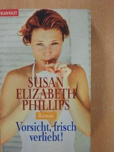 Susan Elizabeth Phillips - Vorsicht, frisch verliebt! [antikvár]