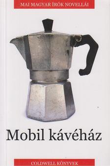 Fülöp G. Dezső - Mobil kávéház - Antológia [antikvár]
