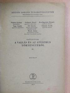 Ákos Károly - Előadások a vallás és az ateizmus történetéről IV. [antikvár]