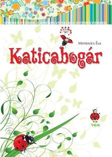Mentovics Éva - Katicabogár