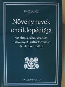 Rácz János - Növénynevek enciklopédiája [antikvár]