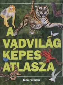John Farndon - A vadvilág képes atlasza
