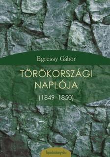 Egressy Gábor - Egressy Gábor törökországi naplója [eKönyv: epub, mobi]