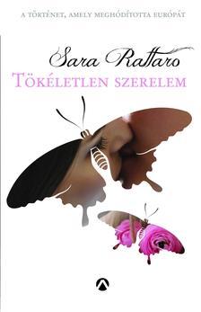 Sara Rattaro - Tökéletlen szerelem