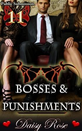 Rose Daisy - Bosses & Punishments - Book 11 of Public Submission [eKönyv: epub, mobi]