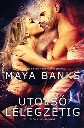 Maya Banks - Utolsó lélegzetig (Slow Burn-sorozat 4.)  [eKönyv: epub, mobi]