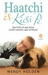 Wendy Holden - Haatchi és Kicsi PÉ - Egy kisfiú és egy kutya szívbe markoló, igaz története [eKönyv: epub, mobi]