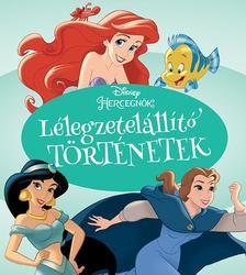 .- - Disney Hercegnők - Lélegzetelállító történetek
