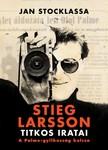 Jan Stocklassa - Stieg Larsson titkos iratai [eKönyv: epub, mobi]