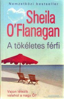 OFlanagan, Sheila - A tökéletes férfi [antikvár]