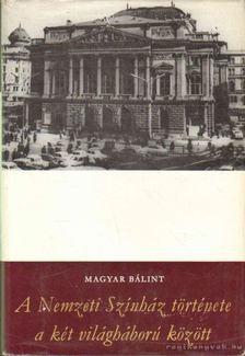 MAGYAR B - A Nemzeti Színház története a két világháború között [antikvár]