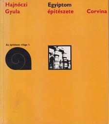 Hajnóczi Gyula - Egyiptom építészete [antikvár]