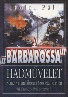 FÖLDI PÁL - A Barbarossa hadművelet [antikvár]