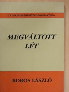 Boros László - Megváltott lét [antikvár]