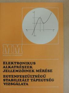 Váradi Antal - Elektronikus alkatrészek jellemzőinek mérése/Egyenfeszültségű stabilizált tápegység vizsgálata [antikvár]