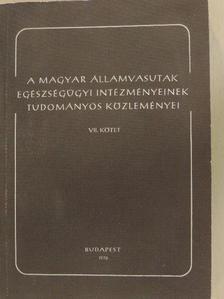 Dr. Andrássy Ernő - A Magyar Államvasutak egészségügyi intézményeinek tudományos közleményei VII. [antikvár]